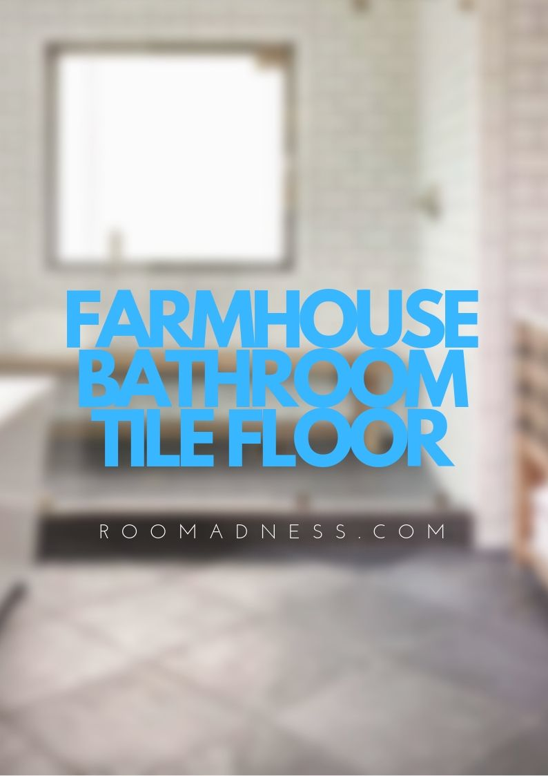 Farmhouse bathroom tile floor